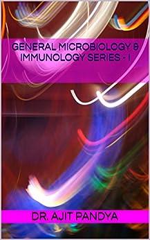 General   Microbiology & Immunology   Series  - I por Dr. Ajit Pandya Gratis