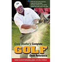 Craig Stadler's Complete Golf Desk Reference: Instant Access to Instruction, Games, and Rules Violations by Sadler, Craig (2000) Paperback