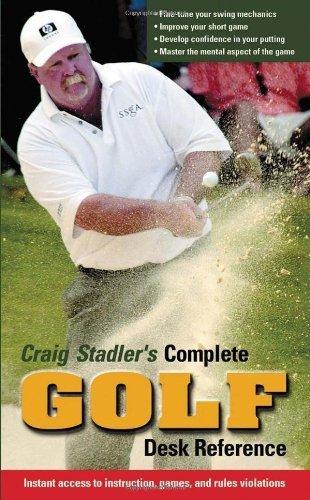 Craig Stadler's Complete Golf Desk Reference: Instant Access to Instruction, Games, and Rules Violations by Sadler, Craig (2000) Paperback