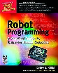 Robot Programming: A Practical Guide to Behavior-Based Robotics (Tab Robotics)