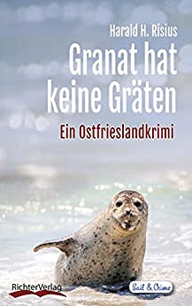 Granat hat keine Gräten: Ein Ostfrieslandkrimi (Sail & Crime 9)
