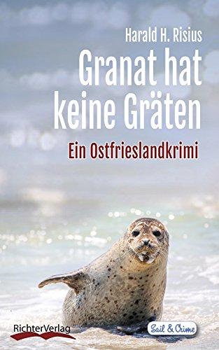 Buchseite und Rezensionen zu 'Granat hat keine Gräten: Ein Ostfrieslandkrimi (Sail & Crime 9)' von Harald H. Risius