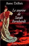 Image de Le sourire de Sarah Bernhardt