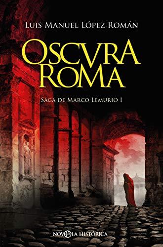 Oscura Roma: Saga de Marco Lemurio I eBook: Luis Manuel López ...