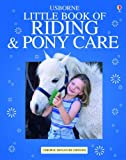 The Usborne Little Book of Riding and Pony Care