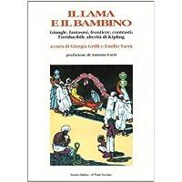 Il lama e il bambino. Giungle, fantasmi, frontiere, contrasti: l'irriducibile alterità di Kipling