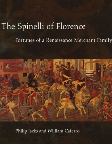The Spinelli of Florence: Fortunes of a Renaissance Merchant Family by Jacks, Philip, Caferro, William (2001) Library Binding