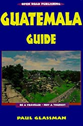 Guatemala Guide, 11th Edition (Open Road's Best of Guatemala)
