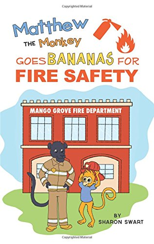 Matthew the Monkey Goes Bananas for Fire Safety
