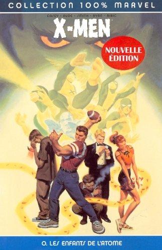 X-Men, Tome 0 : Les enfants de l'atome