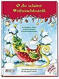 O du schöne Weihnachtszeit mit CD: Geschichten, Lieder, Gedichte, Rezepte, Brauchtumsbasteleien für die ganze Familie.
