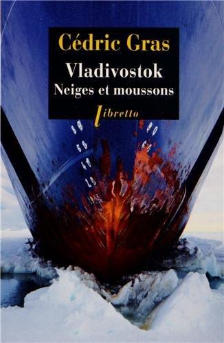 Vladivostok. Neiges et moussons (Libretto)