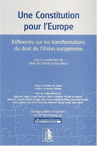 Une Constitution pour l'Europe : Réflexions sur les transformations du droit de l'Union européenne par Paul Nihoul