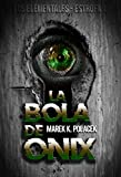 La bola de ónix: Libro de fantasía, de misterio, de magia, juvenil y de ciencia ficción (Ya disponible la continuación: Los Sombrífagos)