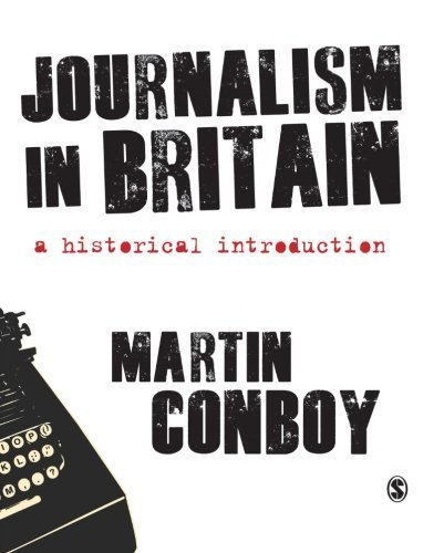 Journalism in Britain: A Historical Introduction by Conboy, Martin (2010) Paperback