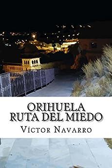 Orihuela Ruta del Miedo de [Navarro, Victor]