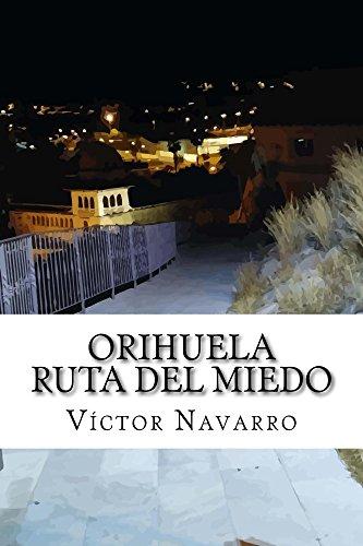 Orihuela Ruta del Miedo por Victor Navarro
