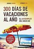 300 dias de vacaciones al año. El autoempleo del siglo XXI