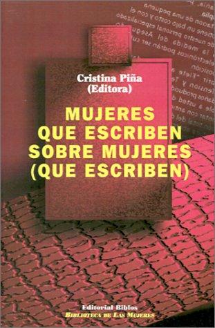 Mujeres Que Escriben Sobre Mujeres: Que Escriben (Biblioteca de las mujeres) por Cristina Pina