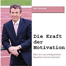 Die Kraft der Motivation (6 Audio-CDs + Bonus DAISY-MP3-CD)
