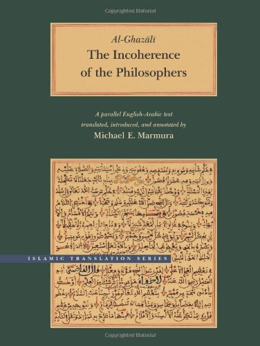 The Incoherence of the Philosophers (Brigham Young University - Islamic Translation Series)