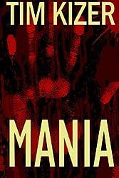 Mania by Tim Kizer (2014-02-03)
