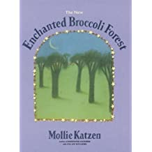 The New Enchanted Broccoli Forest by Katzen, Mollie (1985) Paperback
