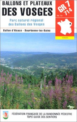 Topo-Guide des sentiers, GR 7-714 : Ballons et plateaux des Vosges - Parc naturel régionale des Ballons des Vosges par Fédération Française de la randonnée pédestre