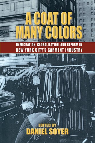 A Coat of Many Colors: Immigration, Globalization, and Reform in New York City's Garment Industry