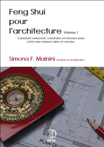 Feng Shui pour l'architecture Volume 1 par Simona F. Mainini