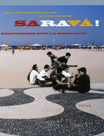 Sarava ! : Rencontres avec la bossa-nova