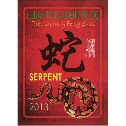 Serpent 2013 - Prévisions & Feng Shui de Lillian & Jennifer Too ( 17 octobre 2012 )