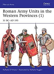 Roman Army Units in the Western Provinces (1): 31 BC–AD 195 (Men-at-Arms)