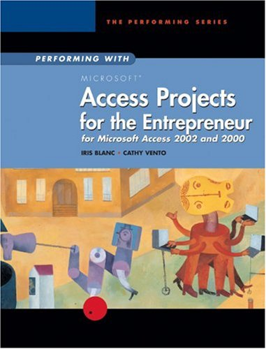 Performing With MS Access Projects for the Entrepreneur