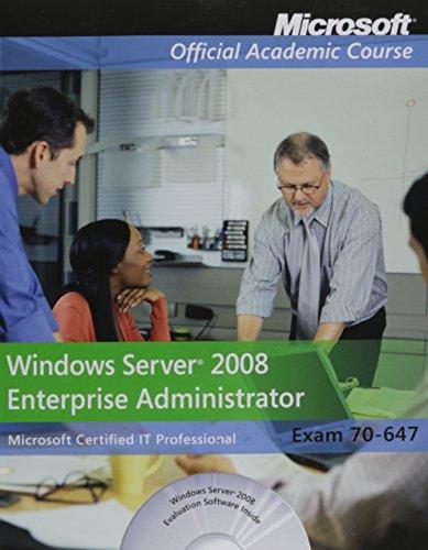 Exam 70-647: Windows Server 2008 Enterprise Administrator (Microsoft Official Academic Course) por Microsoft Official Academic Course