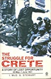 The Struggle for Crete: A Story of Lost Opportunity, 20th May-1st June 1941 (Oxford Paperbacks)