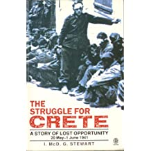 The Struggle for Crete: A Story of Lost Opportunity, 20 May - 1 June 1941: A Story of Lost Opportunity, 20th May-1st June 1941 (Oxford Paperbacks)