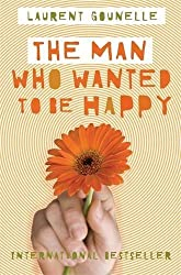The Man Who Wanted to Be Happy by Gounelle Laurent (2012-09-03)
