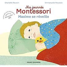 Ma journée Montessori, Tome 01: Maxime se réveille