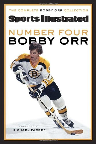 Number Four Bobby Orr by Sports Illustrated (2013-10-15)