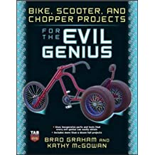 [Bike, Scooter, and Chopper Projects for the Evil Genius] (By: Brad Graham) [published: June, 2008]