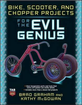 [Bike, Scooter, and Chopper Projects for the Evil Genius] (By: Brad Graham) [published: June, 2008] (Genius Chopper)