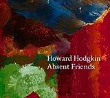 Howard Hodgkin : absent friends..