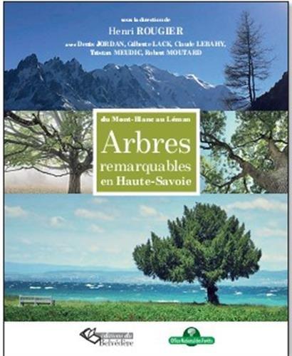 Arbres remarquables de Haute-Savoie : Du Mont-Blanc au Léman par Henri Rougier