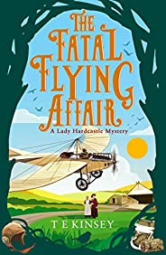 The Fatal Flying Affair (A Lady Hardcastle Mystery Book 7) (English Edition)