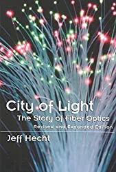 [City of Light: The Story of Fiber Optics] (By: Jeff Hecht) [published: April, 2004]