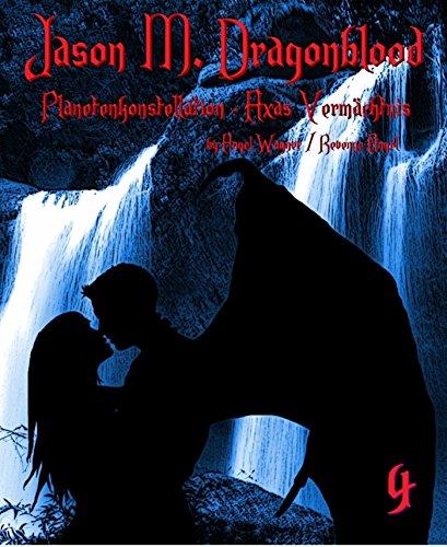 jason-m-dragonblood-4-planetenkonstellation-axas-vermachtnis-german-edition