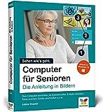 Computer für Senioren: Die Anleitung in Bildern. Schritt für Schritt den PC entdecken