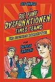 Die 5 Dysfunktionen eines Teams - der Manga: Eine illustrierte Leadership-Fabel