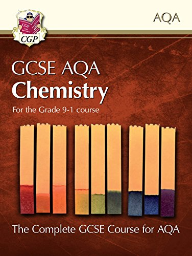 New Grade 9-1 GCSE Chemistry for AQA: Student Book (CGP GCSE Chemistry 9-1 Revision)